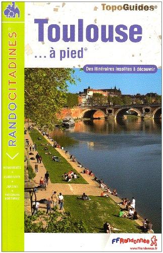 Toulouse... à pied par FFRP