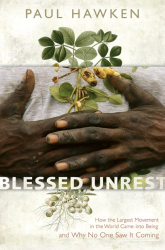 Blessed Unrest: How the Largest Movement in the World Came into Being, and Why No One Saw it Coming por Paul Hawken