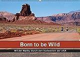 Born to be Wild - Mit der Harley durch den Südwesten der USA (Wandkalender 2019 DIN A2 quer): Die landschaftlichen Highlights des amerikanischen ... 14 Seiten ) (CALVENDO Mobilitaet) - Mike Kärcher