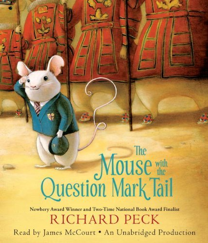 The Mouse with the Question Mark Tail by Richard Peck (2013-07-09)