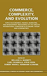 Commerce, Complexity, and Evolution: Topics in Economics, Finance, Marketing, and Management: Proceedings of the Twelfth International Symposium in ... Symposia in Economic Theory and Econometrics) (2000-06-05)