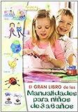 El Gran Libro de las Manualidades Para Niños de 3 a 6 Años