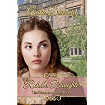 The Rebel's Daughter (The Woulfes of Loxsbeare Book 1)