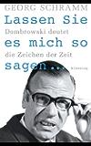 Lassen Sie es mich so sagen ...: Dombrowski deutet die Zeichen der Zeit