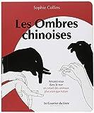 Les ombres chinoises : amusez-vous dans le noir en créant des animaux plus vrais que nature | Collins, Sophie. Auteur
