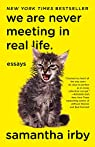 We are never meeting in real life par Irby