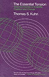The Essential Tension: Selected Studies in Scientific Tradition and Change by Thomas S. Kuhn (1979-03-15)