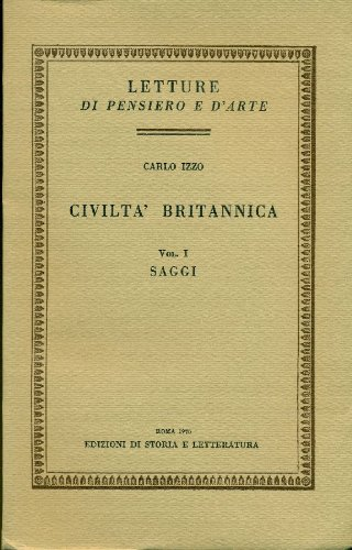 Civiltà britannica. Vol. I: Saggi. Vol. II: Impressioni e note