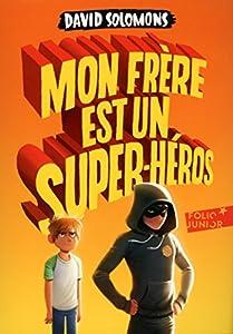 """Afficher """"Mon frère est un super-héros"""""""