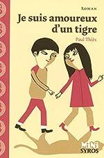 Je suis amoureux d'un tigre de Paul Thiès