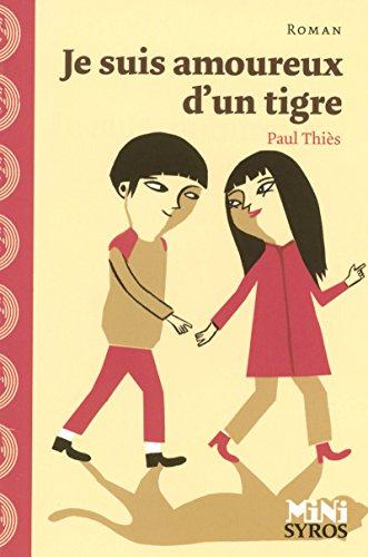 Je suis amoureux d'un tigre par Paul Thiès