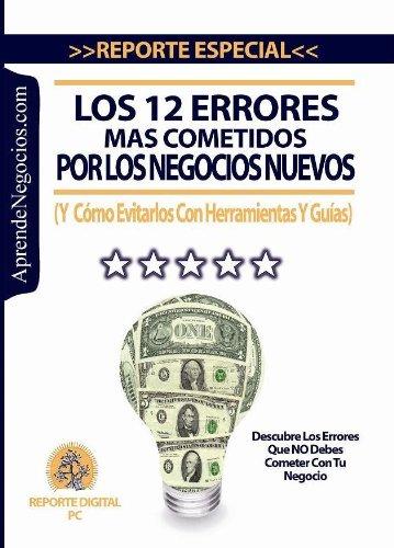 Los 12 Errores Más Cometidos Por Negocios Nuevos (Y Cómo Evitarlos Con Herramientas Y Guías) por RAUL Rodriguez