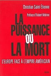 La Puissance ou la Mort : L'Europe face à l'empire américain ?