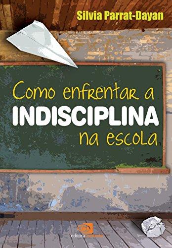 Como Enfrentar a Indisciplina na Escola (Em Portuguese do Brasil)