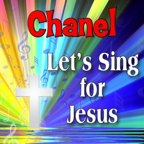 Chanel, Let's Sing For Jesus