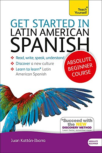 Get Started in Latin American Spanish Absolute Beginner Course: (Book and audio support) (Teach Yourself Get Started)