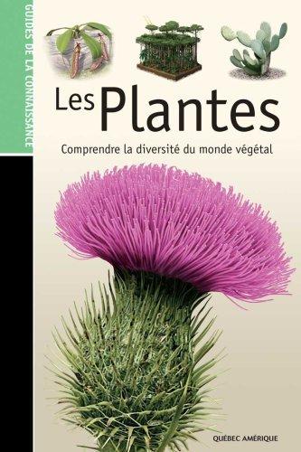Les plantes : Comprendre la diversité du monde végétal