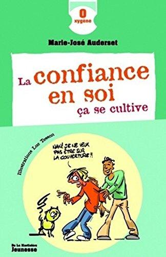La confiance en soi ça se cultive par Marie-José Auderset