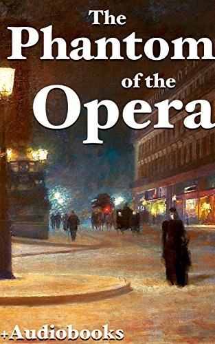 The Phantom of the Opera (+Audiobook): With 5 Other Gothic Novels