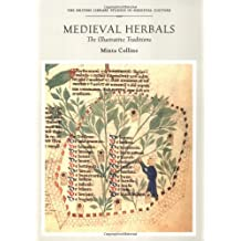 Medieval Herbals: The Illustrative Traditions (British Library Studies in Medieval Culture)