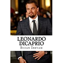 Leonardo DiCaprio: Succesful without Oscar by Suzan Ibryam (2014-08-10)
