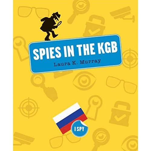 Spies in the KGB (I Spy) by Laura K Murray (2016-07-19)
