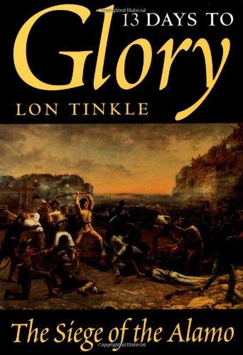 13-days-to-glory-siege-of-the-alamo-1836-southwest-landmark