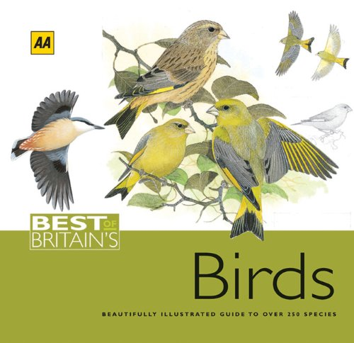 Best of Britain's Birds: Beautifully Illustrated Guide to Over 250 Species (AA Best of Britain's)