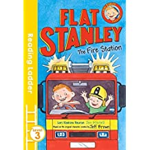 Flat Stanley and the Fire Station (Reading Ladder Level 3) by Jeff Brown (2016-04-07)