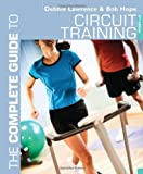 The Complete Guide to Circuit Training (Complete Guides)