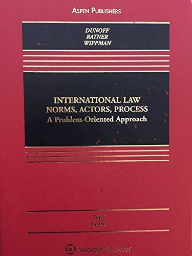 International Law: Norms, Actors, Process: A Problem-Oriented Approach (Aspen Casebooks) by Jeffrey Dunoff (2012-05-09)