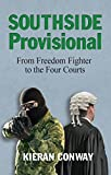 Southside Provisional: From Freedom Fighter to the Four Courts