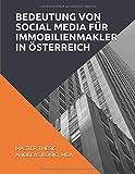 Bedeutung von Social Media für Immobilienmakler in Österreich: Master Thesis Andreas König, MBA