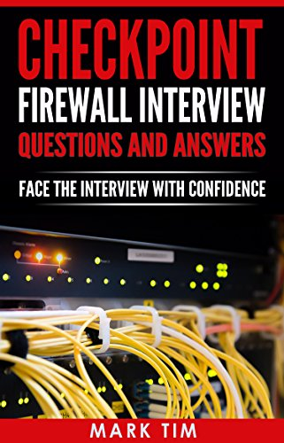 CHECKPOINT FIREWALL : Checkpoint Firewall Interview Questions And Answers : Face The Interview With Confidence (English Edition)