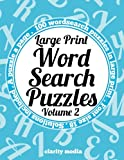 Large Print Wordsearch Puzzles Volume 2: A book of 100 wordsearch puzzles in large print with solutions
