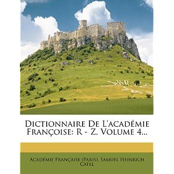 Dictionnaire De L'académie Françoise: R - Z, Volume 4...