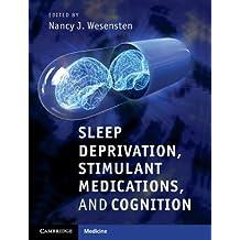 Sleep Deprivation, Stimulant Medications, and Cognition (Cambridge Medicine (Hardcover))