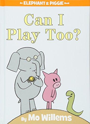 Can I Play Too? (An Elephant & Piggie Book) por Mo Willems