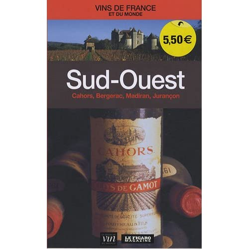 Sud-Ouest : Cahors, Bergerac, Madiran, Jurançon