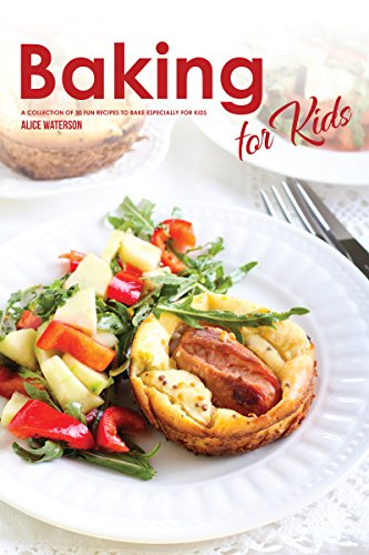 Baking for Kids: A Collection of 30 Fun Recipes to Bake Especially for Kids (English Edition) -