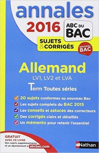 Annales ABC du BAC 2016 Allemand LV1.LV2.LVA Term Toutes séries de Noémie Keunebroek ,Cécile Brunet ( 10 août 2015 )