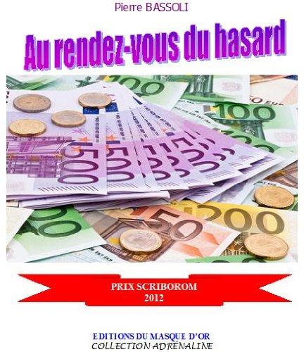 Au rendez-vous du hasard (French Edition)