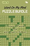 Word On My Mind Puzzle Bundle Vol 3: Crossword Puzzles And Word Search Edition
