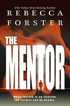 THE MENTOR (legal/political thriller) (English Edition) par [Forster, Rebecca]