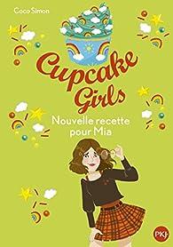 Cupcake Girls, tome 14 : Nouvelle recette pour Mia par Coco Simon