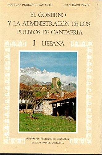 El gobierno de los pueblos de la Regi—n de Cantabria. 1. Liebana