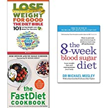 lose weight for good: the diet bible,8-week blood sugar diet and the fastdiet cookbook 3 books bundle collection - lose weight fast and reprogramme your body, 150 delicious, calorie-controlled meals