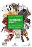 Food & beverage manager. Con espansione online. Con CD. Per il biennio post qualifica degli Ist. professionali alberghieri