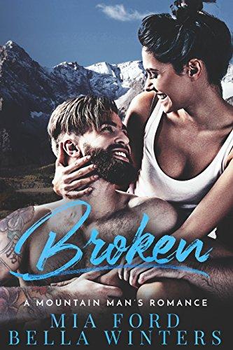Broken : A Mountain Man's Romance (English Edition)