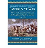 Empires at War: The French and Indian War and the Struggle for North America, 1754-1763 (Paperback) - Common